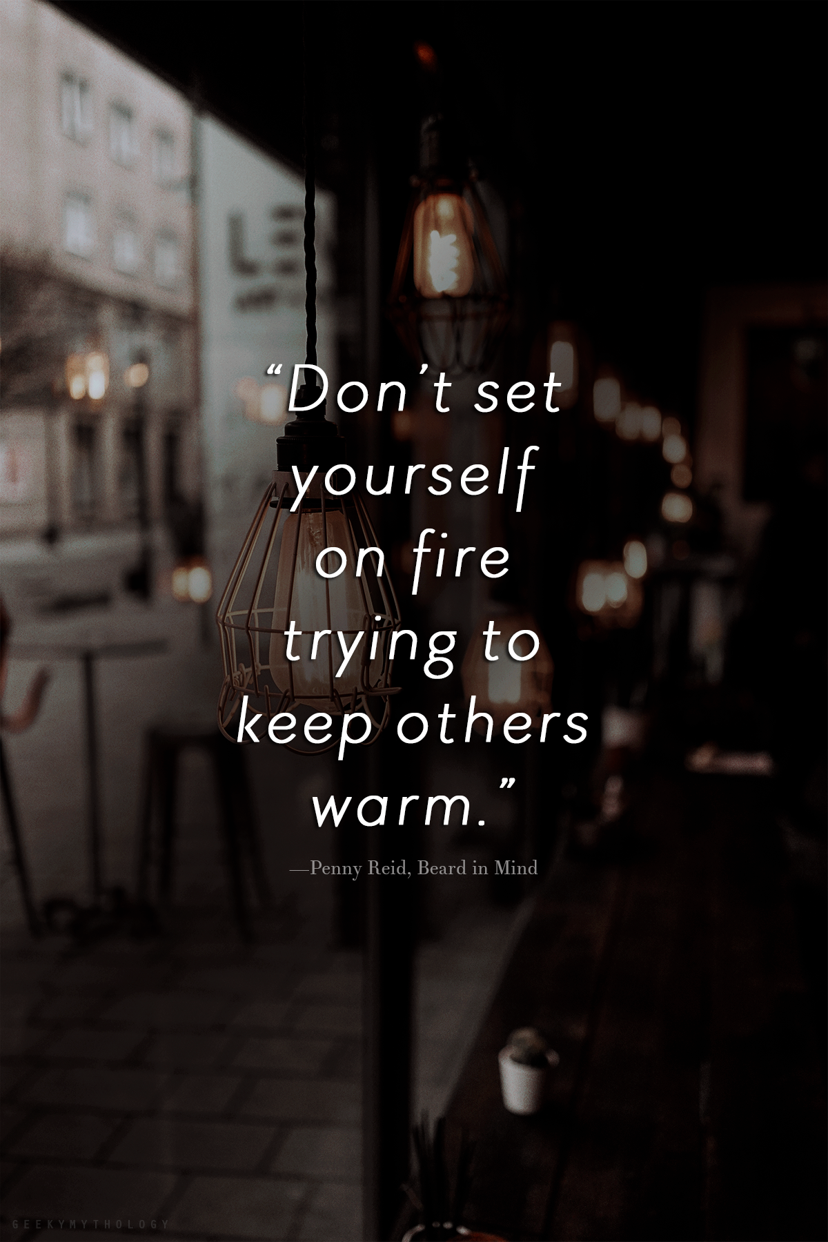 Don't set yourself on fire trying to keep others warm.